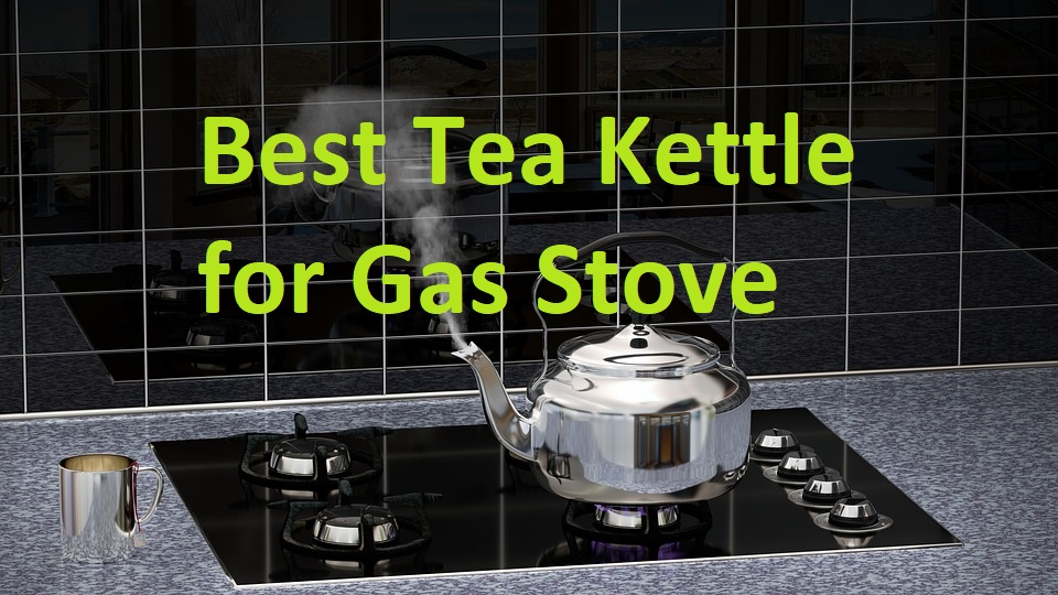 Buy Tea Kettle For Gas Stove