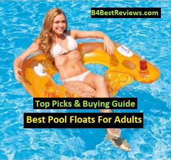 Top 10 Best Pool Floats For Adults Reviews 2019 - B4BestReviews
