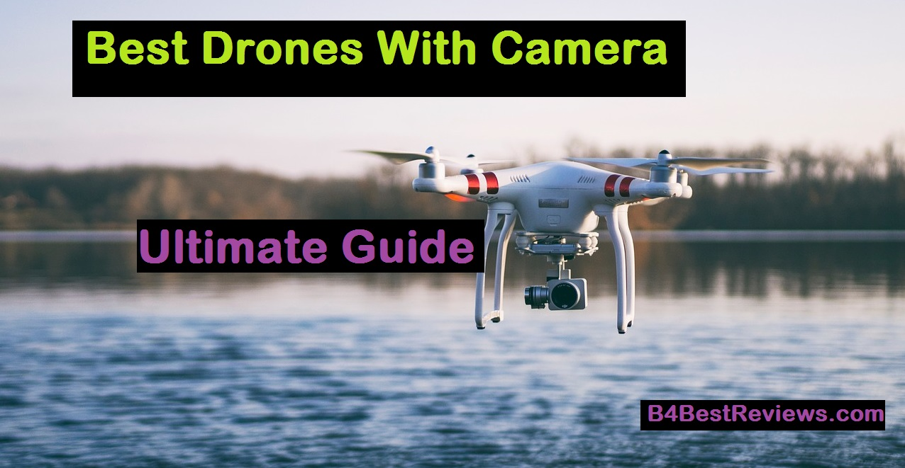 Best Drones With Camera – Ultimate Guide