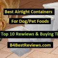 Best Airtight Containers for Dog Food reviews 2018 tips