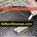Best Grill Brushes Reviews 2018