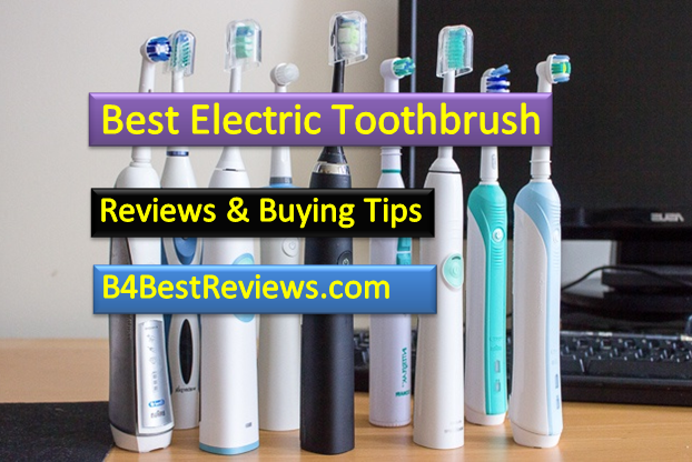 Best Electric ToothBrushes Reviews & Buying Tips